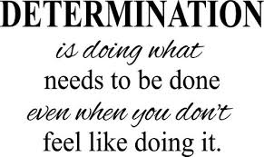 determination-even-when-you-dont-feel-like-it